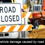 Who pays for vehicle damage caused by road construction?