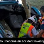How do I become an accident investigator?