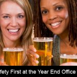 Put Safety First at the Year End Office Party!!