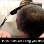 Is your insurer killing you slowly with poor service?