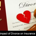 Never underestimate the impact of Divorce on your insurance!!