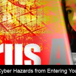 Avoid Cyber Hazards from Entering Your Home