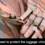 Insurance might need to protect the luggage which the zipper cannot!