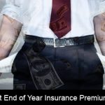 Missing that End of Year Insurance Premium could be Costly!!