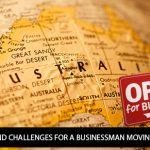 What are some of the significant challenges for a businessman moving to Australia?
