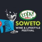 'Gauteng Taste of Africa Experience' to ignite flavour at the 10th TOPS at SPAR Soweto Wine & Lifestyle Festival